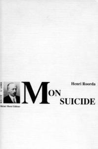 Mon suicide, Roorda Van Eysinga, Henri