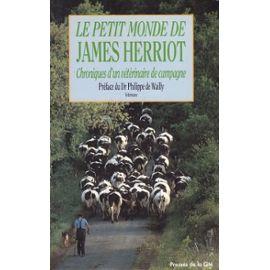 Le petit monde de James Herriot : chroniques d'un vétérinaire de campagne, Herriot, James