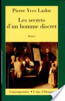 Les secrets d'un homme discret, 1910-2004 : roman