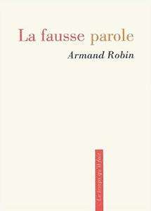 La fausse parole, Robin, Armand