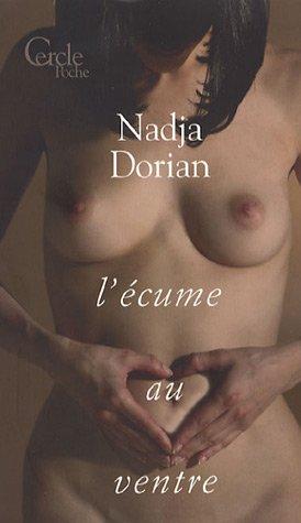 L'écume au ventre : roman, Dorian, Nadja