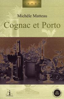 A ta santé la vie : [1] : Cognac et porto, Matteau, Michèle