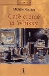A ta santé la vie : [2] : Café crème et whisky, Matteau, Michèle