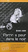 Perrin a peur dans le noir : roman, Bory, Michel