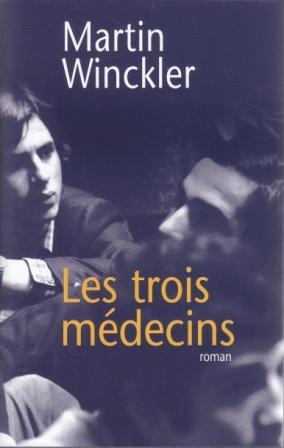 Les trois médecins : roman