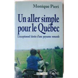 Un aller simple pour le Québec : l'exceptionnel destin d'une paysanne romande, Pieri, Monique