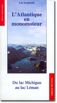 L'Atlantique en monomoteur : du lac Michigan au lac Léman : [aéro-reportage], Leonardi, Luc