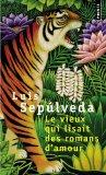 Le vieux qui lisait des romans d'amour : roman, Sepulveda, Luis