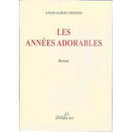 Les années adorables : [roman], Zbinden, Louis-Albert