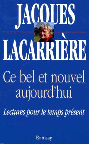 Ce bel aujourd'hui : lectures pour le temps présent, Lacarrière, Jacques