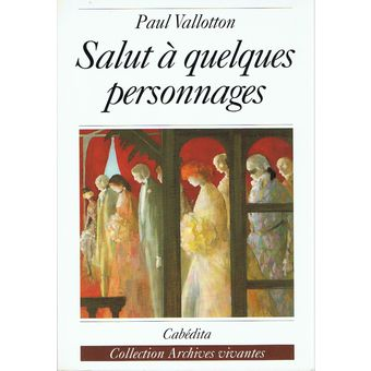 Salut à quelques personnages, Vallotton, Paul
