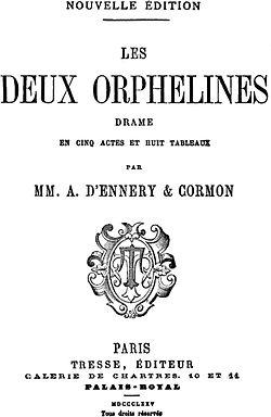 Les deux orphelines, Ennery, Adolphe d'