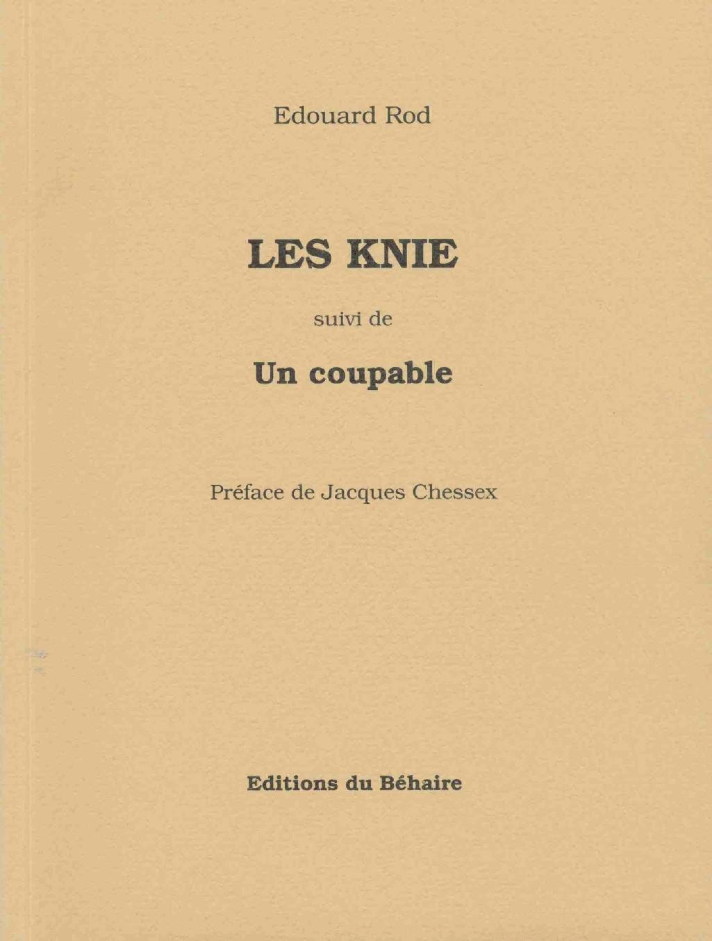 Les Knie ; suivi de Un coupable, Rod, Edouard