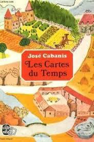 Les cartes du temps, Cabanis, José