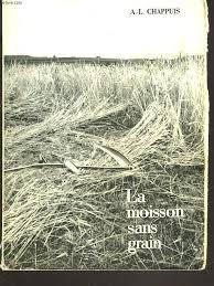 La moisson sans grain, Chappuis, Albert-Louis