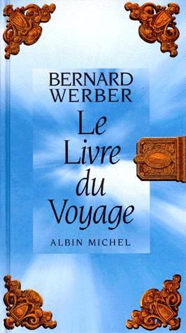 Le livre du voyage, Werber, Bernard
