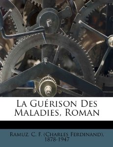 La guérison des maladies, Ramuz, Charles Ferdinand