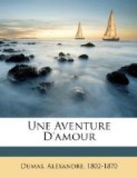 Une aventure d'amour : récit, Dumas, Alexandre