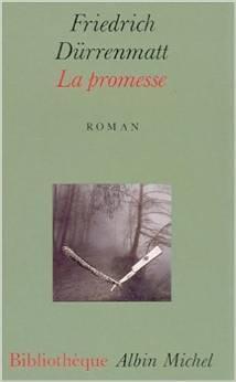 La promesse : requiem pour le roman policier, Dürrenmatt, Friedrich