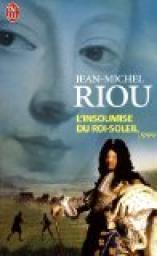 L'insoumise du Roi Soleil : roman