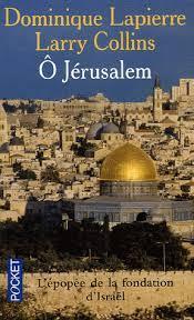 Ô Jérusalem : récit, Lapierre, Dominique