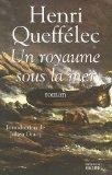 Un royaume sous la mer, Queffélec, Henri