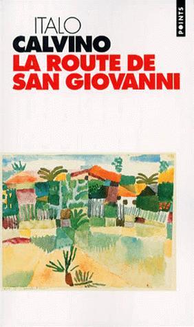 La route de San Giovanni, Calvino, Italo