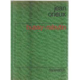 Bussy-Rabutin, le libertin galant homme (1618-1693), Orieux, Jean