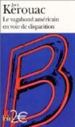 Le vagabond américain en voie de disparition ; précédé de Grand voyage en Europe, Kerouac, Jack (1922-1969)