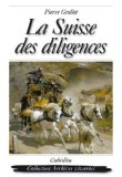 La Suisse des diligences, Grellet, Pierre