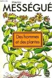 Des hommes et des plantes, Messegué, Maurice