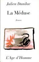 La méduse : roman, Dunilac, Julien