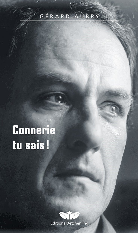 Connerie tu sais !, Aubry, Gérard