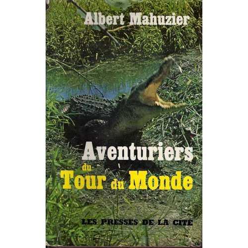Aventuriers du tour du monde, Mahuzier, Albert