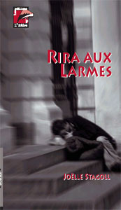 Rira aux larmes : roman, Stagoll, Joëlle