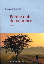 Bonne nuit doux prince : roman, Charras, Pierre