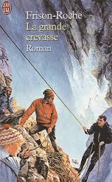 [Premier de cordée] : [2] : La grande crevasse, Frison-Roche, Roger