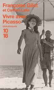 Vivre avec Picasso, Gilot, Françoise