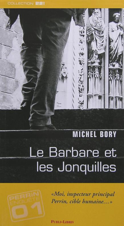 Le Barbare et les jonquilles, Bory, Michel