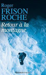 [Premier de cordée] : [3] : Retour à la montagne, Frison-Roche, Roger