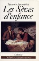Les sèves d'enfance : récits, Zermatten, Maurice