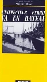 L'inspecteur Perrin va en bateau, Bory, Michel