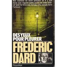 Des yeux pour pleurer, Dard, Frédéric