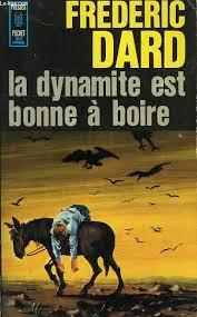 La dynamite est bonne à boire, Dard, Frédéric