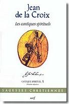 Oeuvres spirituelles : [Le cantique spirituel], Jean (de la Croix ; Saint)