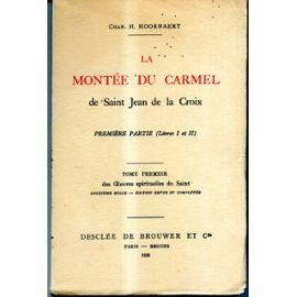 Oeuvres spirituelles : [La montée du Carmel], Jean (de la Croix ; Saint)