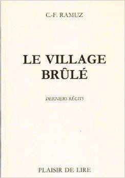 Le village brûlé : derniers récits, Ramuz, Charles Ferdinand