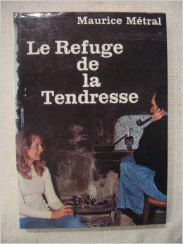 La cordée de l'espoir [2] : Le refuge de la tendresse, Métral, Maurice