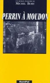 Perrin à Moudon : un roman policier, Bory, Michel