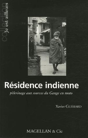 Résidence indienne : pèlerinage aux sources du Gange en moto, Guérard, Xavier